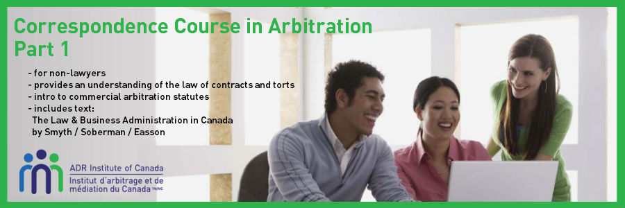 ADRIC Correspondence Course in Arbitration Part 1