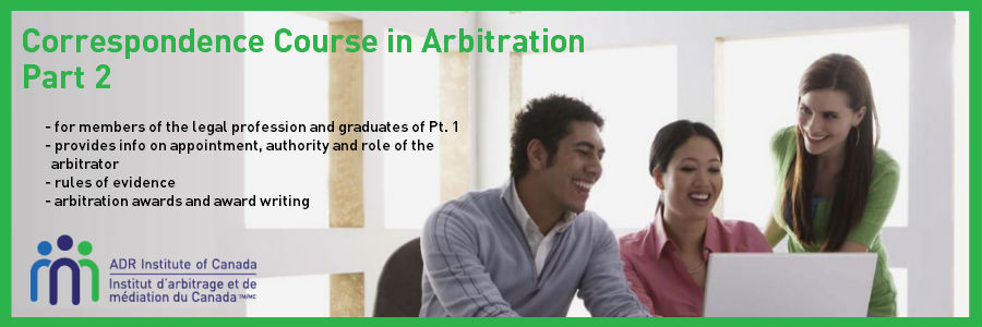 ADRIC Correspondence Course in Arbitration Part 2