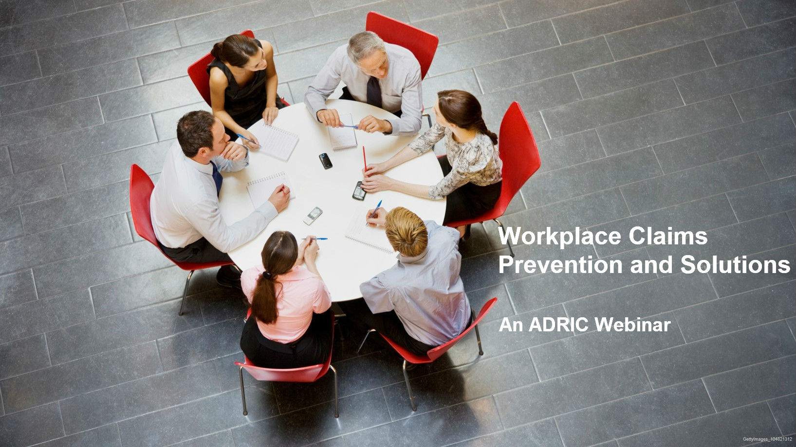 ADRIC Webinar - Workplace Claims Prevention and Solutions